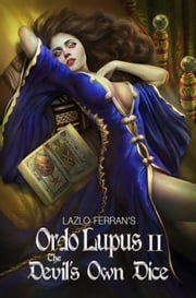 The Devil's Own Dice - Ordo Lupus II ebook by Lazlo Ferran