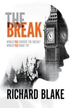 The Break ebook by Richard Blake