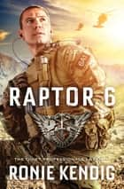 Raptor 6 ebook by Ronie Kendig