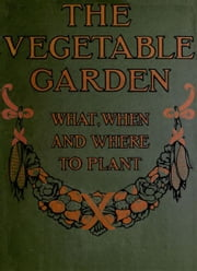 The Vegetable Garden (Illustrated) ebook by Anonymous