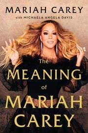 The Meaning of Mariah Carey ebook by Mariah Carey