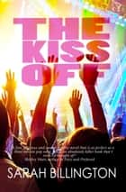 The Kiss Off ebook by Sarah Billington
