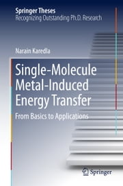 Single-Molecule Metal-Induced Energy Transfer - From Basics to Applications ebook by Narain Karedla