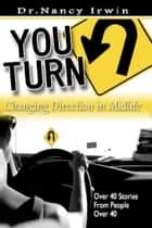 You Turn - Changing Direction in Midlife ebook by