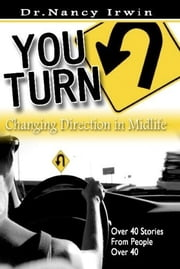 You Turn - Changing Direction in Midlife ebook by Nancy Irwin