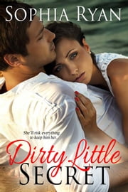 Dirty Little Secret ebook by Sophia Ryan