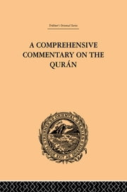 A Comprehensive Commentary on the Quran - Comprising Sale's Translation and Preliminary Discourse: Volume I ebook by E.M. Wherry
