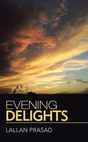 EVENING DELIGHTS ebook by Lallan Prasad