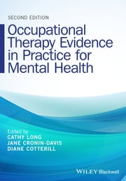 Occupational Therapy Evidence in Practice for Mental Health ebook by Cathy Long, Jane Cronin-Davis, Diane Cotterill
