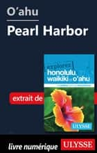 O'ahu - Pearl Harbor ebook by Collectif Ulysse