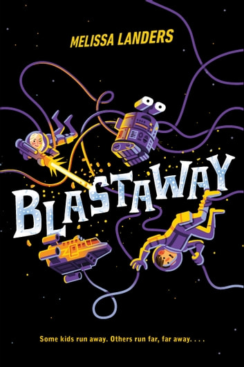 Blastaway ebook by Melissa Landers