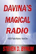 Davina's Magical Radio ebook by Steven D. Bynum