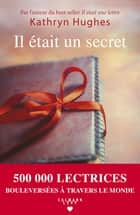 Il était un secret ebook by Kathryn Hughes