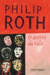 O avesso da vida ebook by Philip Roth