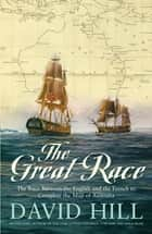 The Great Race - The Race Between the English and the French to Complete the Map of Australia ebook by David Hill