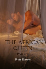 The African Queen Part 4 ebook by Ron Dawes
