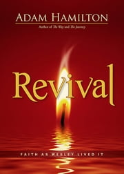 Revival [Large Print] - Faith as Wesley Lived It ebook by Adam Hamilton