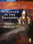 Stranger in the Shadows ebook by Shirlee McCoy