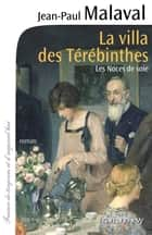 La Villa des Térébinthes - Les noces de soie T2 ebook by Jean-Paul Malaval