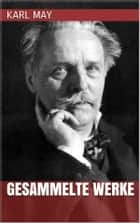 Karl May - Gesammelte Werke ebook by Karl May