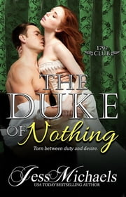 The Duke of Nothing - The 1797 Club, #5 ebook by Jess Michaels