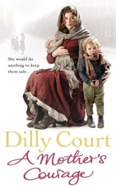 A Mother's Courage ebook by Dilly Court