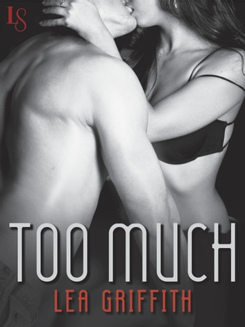Too Much - An All or Nothing Novel ebook by Lea Griffith