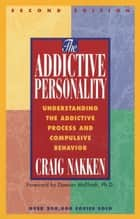The Addictive Personality ebook by Craig Nakken
