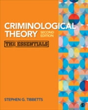 Criminological Theory - The Essentials ebook by Stephen G. Tibbetts
