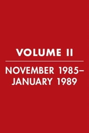 Reagan Diaries Volume 2 - November 1985-January 1989 ebook by Ronald Reagan,Douglas Brinkley