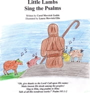 Little Lambs Sing the Psalms ebook by Carol Movrich Gedde