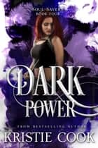 Dark Power eBook by Kristie Cook
