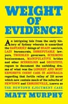 Weight of Evidence ebook by Matt Murphy