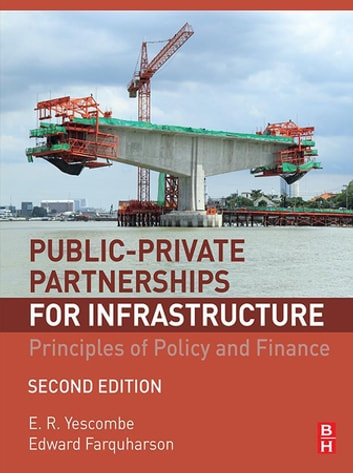 Public-Private Partnerships - Principles of Policy and Finance ebook by E. R. Yescombe,Edward Farquharson