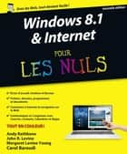Windows 8.1 et Internet nouvelle édition Pour les Nuls ebook by Carol BAROUDI, Andy RATHBONE, John R. LEVINE,...