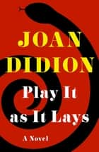 Play It as It Lays - A Novel ebook by