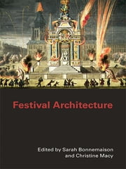 Festival Architecture ebook by Sarah Bonnemaison, Christine Macy