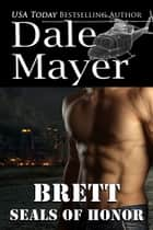 SEALs of Honor: Brett eBook par Dale Mayer