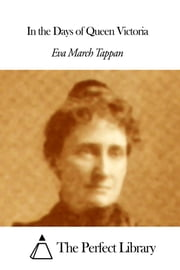 In the Days of Queen Victoria ebook by Eva March Tappan