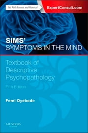 Sims' Symptoms in the Mind - Textbook of Descriptive Psychopathology ebook by Femi Oyebode