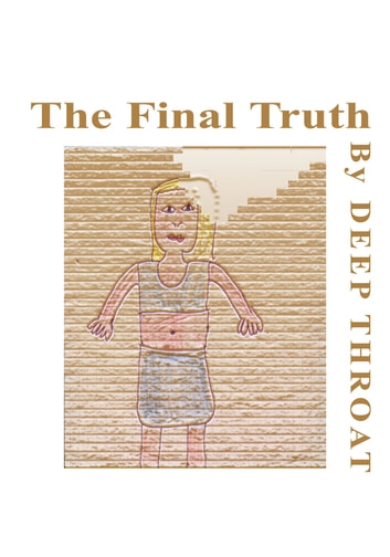The Final Truth ebook by Deep Throat