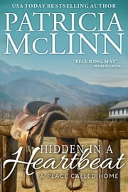 Hidden in a Heartbeat (A Place Called Home series) ebook by Patricia McLinn
