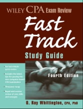 Wiley CPA Exam Review Fast Track Study Guide ebook by O. Ray Whittington