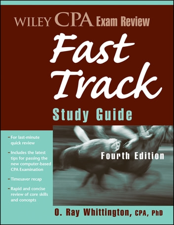 Wiley CPA Exam Review Fast Track Study Guide Ebook By O Ray Whittington