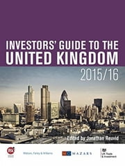 Current Investment in the United Kingdom - Part One of The Investors' Guide to the United Kingdom 2015/16 ebook by Jonathan Reuvid