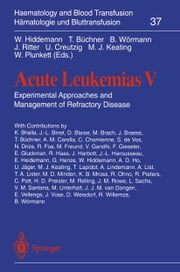 Acute Leukemias V - Experimental Approaches and Management of Refractory Disease ebook by Thomas Büchner, Bernhard Wörmann, J. Ritter,...