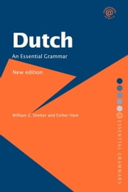 Dutch: An Essential Grammar ebook by Shetter, William Z.