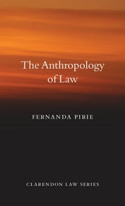 The Anthropology of Law ebook by Fernanda Pirie