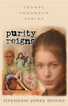 Purity Reigns ebook by Stephanie Perry Moore