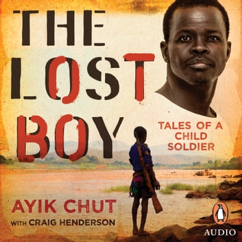 The Lost Boy - Tales of a child soldier audiobook by Ayik Chut Deng
